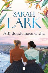 img - Allí donde nace el día, de Sarah Lark